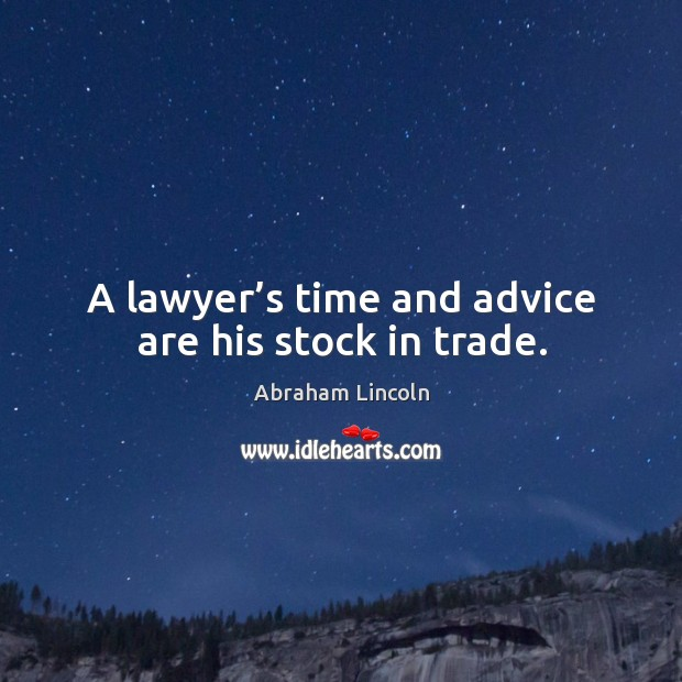 Image, A lawyer's time and advice are his stock in trade.