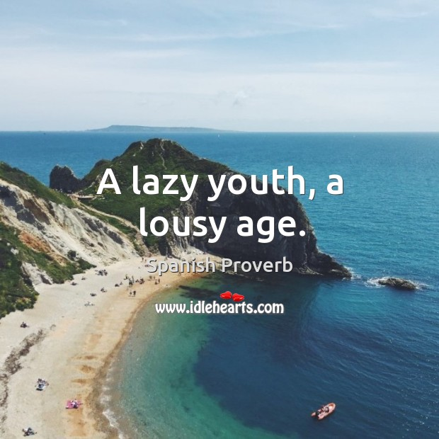 Image, A lazy youth, a lousy age.