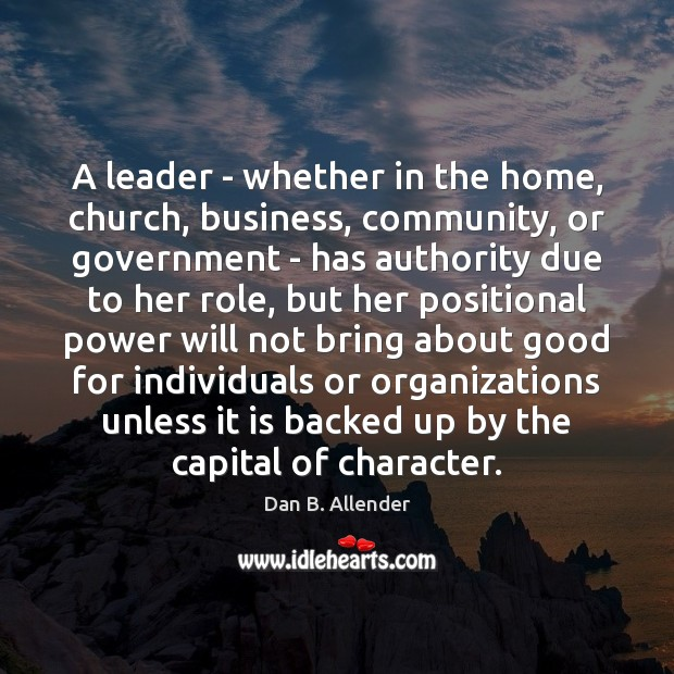 A leader – whether in the home, church, business, community, or government Image
