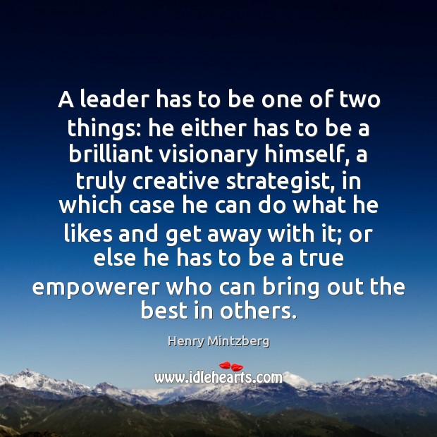 A leader has to be one of two things: he either has Image