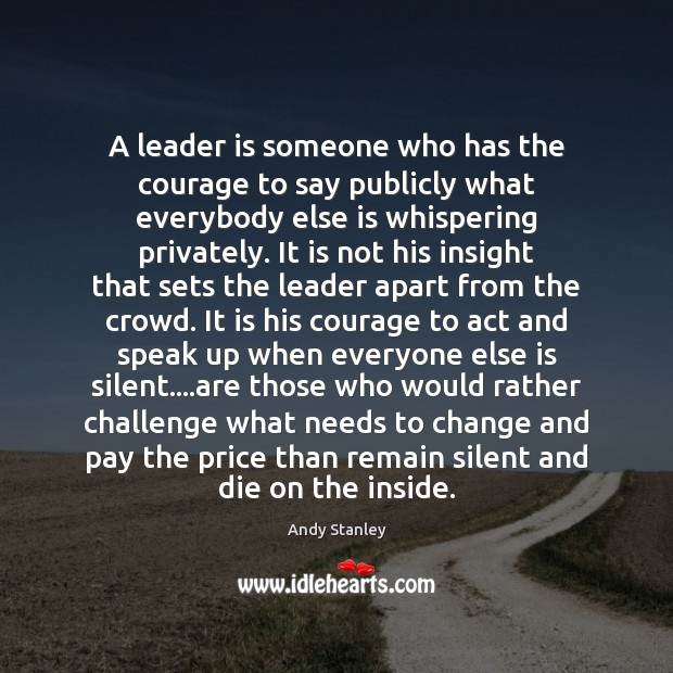 Image, A leader is someone who has the courage to say publicly what