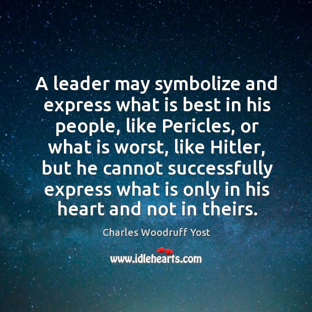 A leader may symbolize and express what is best in his people Image