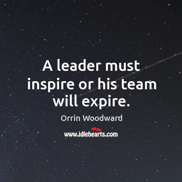 Image, A leader must inspire or his team will expire.