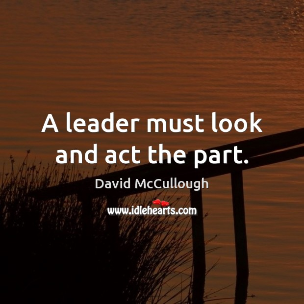 Image, A leader must look and act the part.