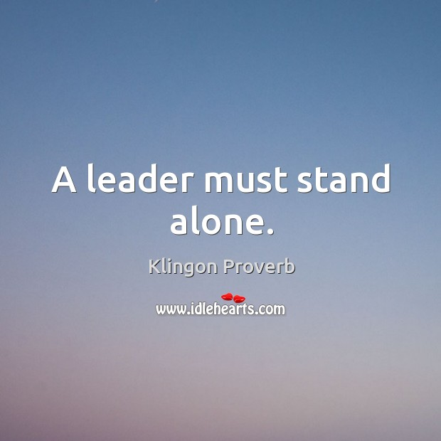 A leader must stand alone. Image