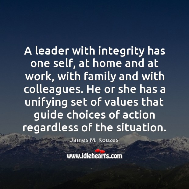 Image, A leader with integrity has one self, at home and at work,