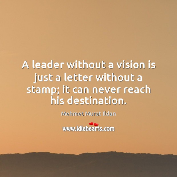 Image, A leader without a vision is just a letter without a stamp;