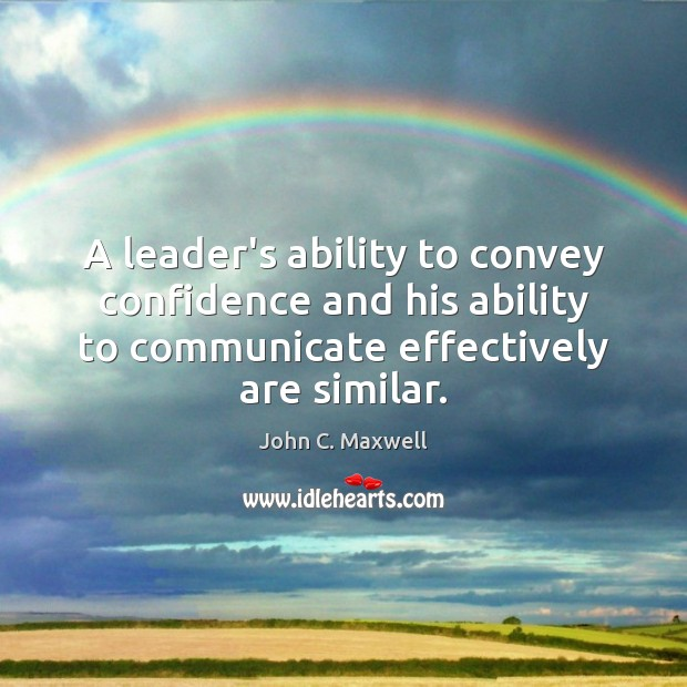 Image, A leader's ability to convey confidence and his ability to communicate effectively