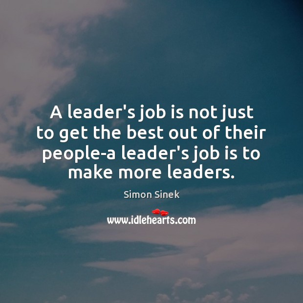 A leader's job is not just to get the best out of Image
