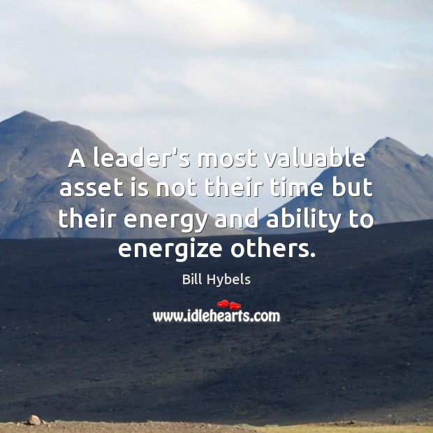 A leader's most valuable asset is not their time but their energy Image