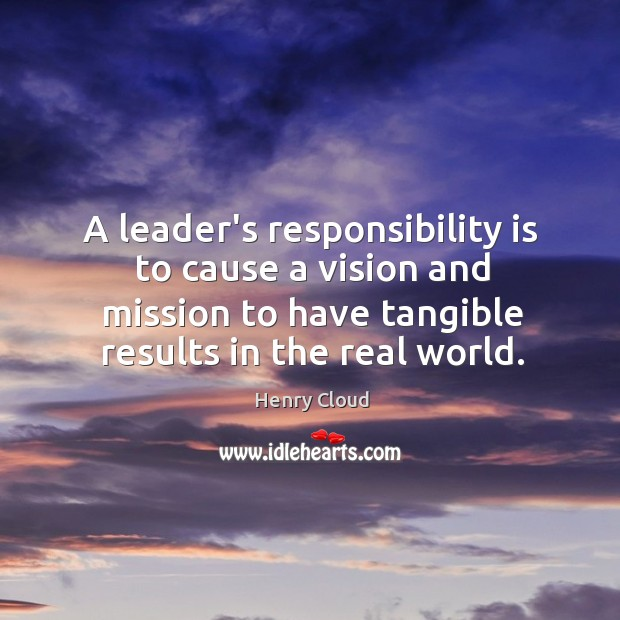 Image, A leader's responsibility is to cause a vision and mission to have