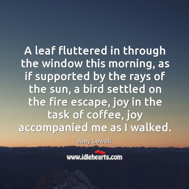 A leaf fluttered in through the window this morning, as if supported by the rays of the sun Image