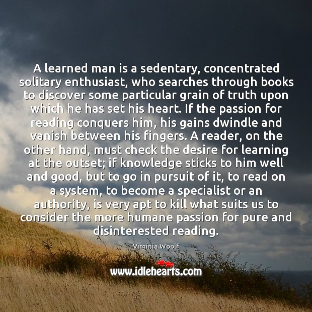 Image, A learned man is a sedentary, concentrated solitary enthusiast, who searches through