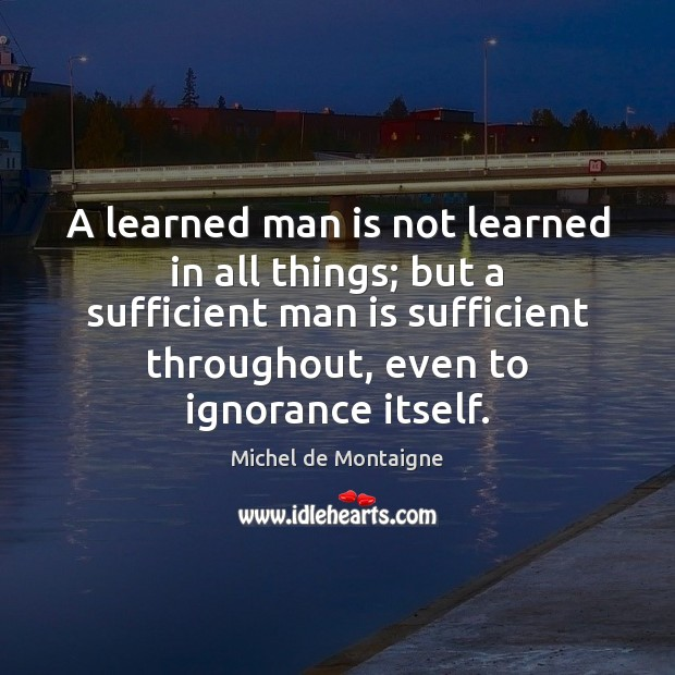 Image, A learned man is not learned in all things; but a sufficient