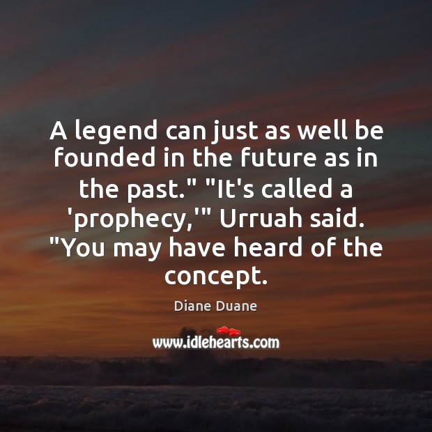 A legend can just as well be founded in the future as Image