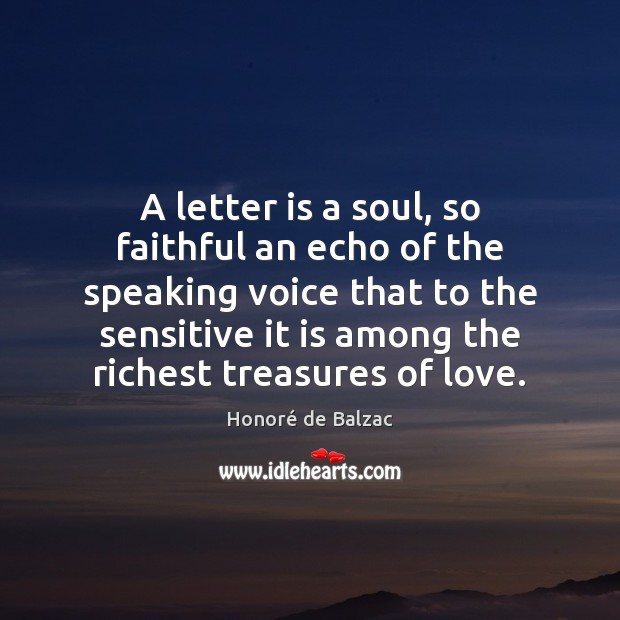 Image, A letter is a soul, so faithful an echo of the speaking