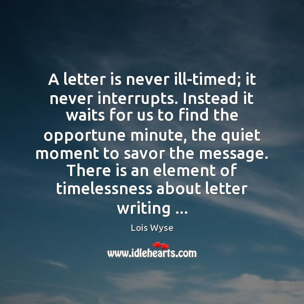 Image, A letter is never ill-timed; it never interrupts. Instead it waits for