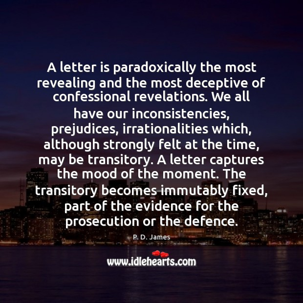 A letter is paradoxically the most revealing and the most deceptive of Image