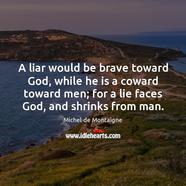Image, A liar would be brave toward God, while he is a coward