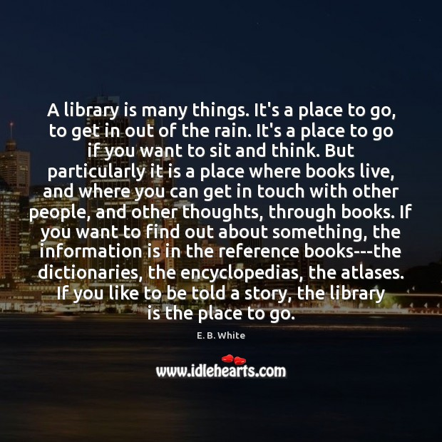 A library is many things. It's a place to go, to get Image