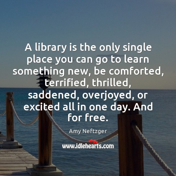 Image, A library is the only single place you can go to learn