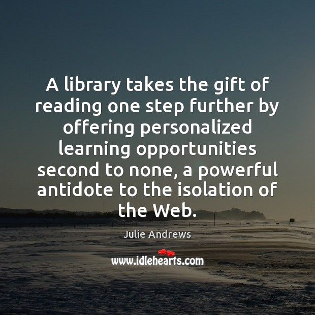A library takes the gift of reading one step further by offering Julie Andrews Picture Quote