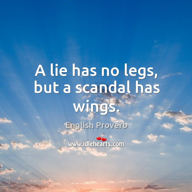 Image, A lie has no legs, but a scandal has wings.