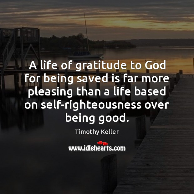 A life of gratitude to God for being saved is far more Image