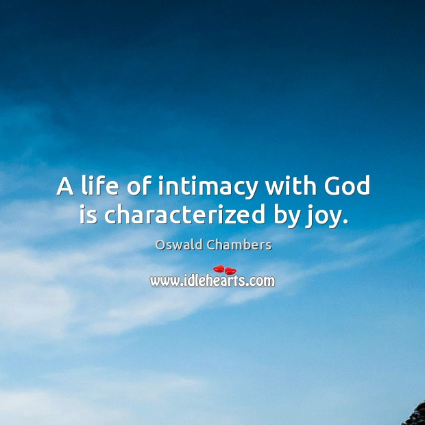 A life of intimacy with God is characterized by joy. Image