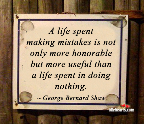 A Life Spent Making Mistakes Is Not Only More…