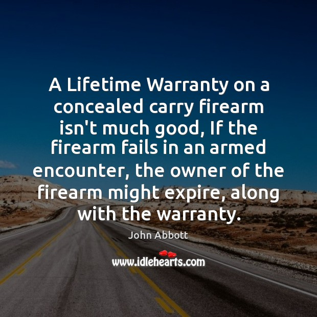 A Lifetime Warranty on a concealed carry firearm isn't much good, If Image