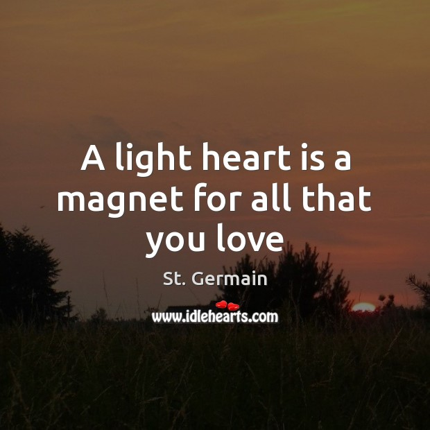 A light heart is a magnet for all that you love Image