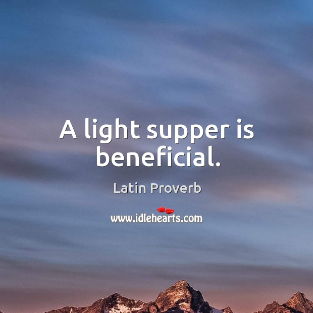 A light supper is beneficial. Image