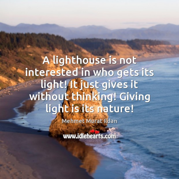 Image, A lighthouse is not interested in who gets its light! It just