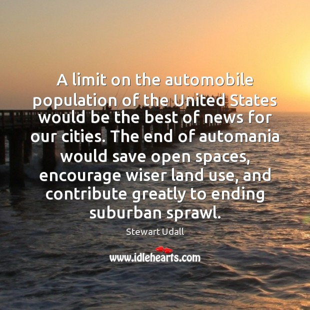 A limit on the automobile population of the United States would be Image