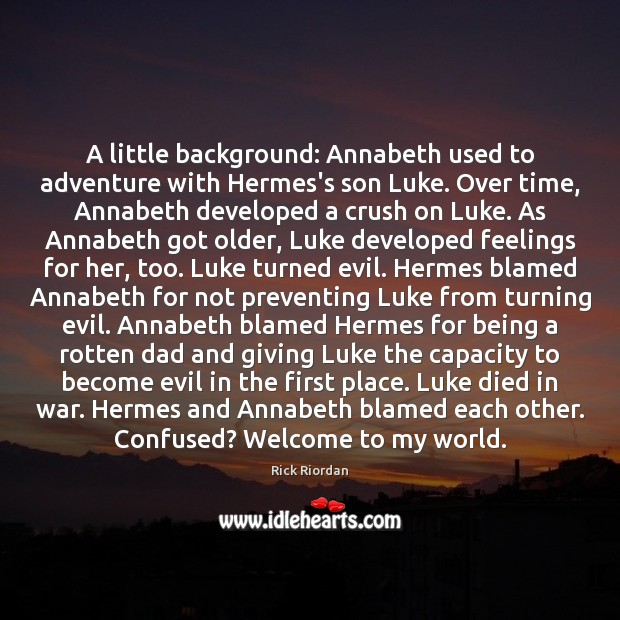 A little background: Annabeth used to adventure with Hermes's son Luke. Over Image