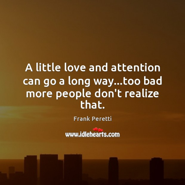A little love and attention can go a long way…too bad more people don't realize that. Image