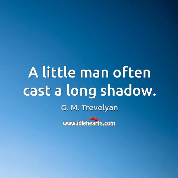 A little man often cast a long shadow. Image