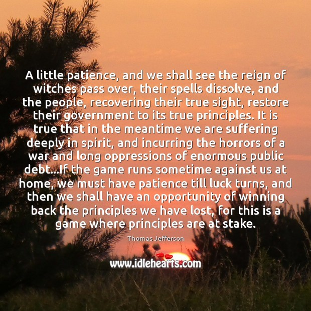 A little patience, and we shall see the reign of witches pass Image