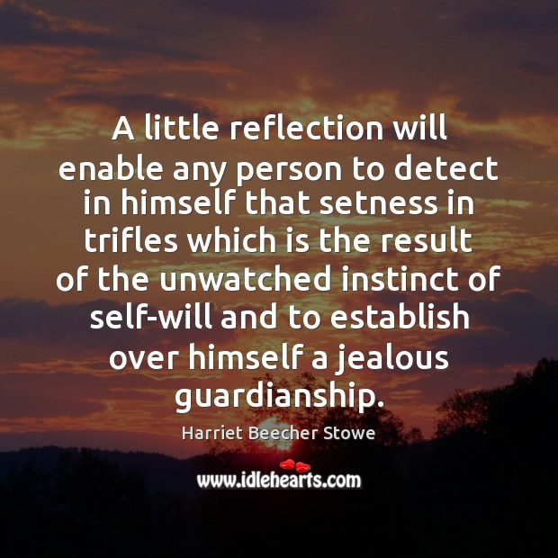 A little reflection will enable any person to detect in himself that Image