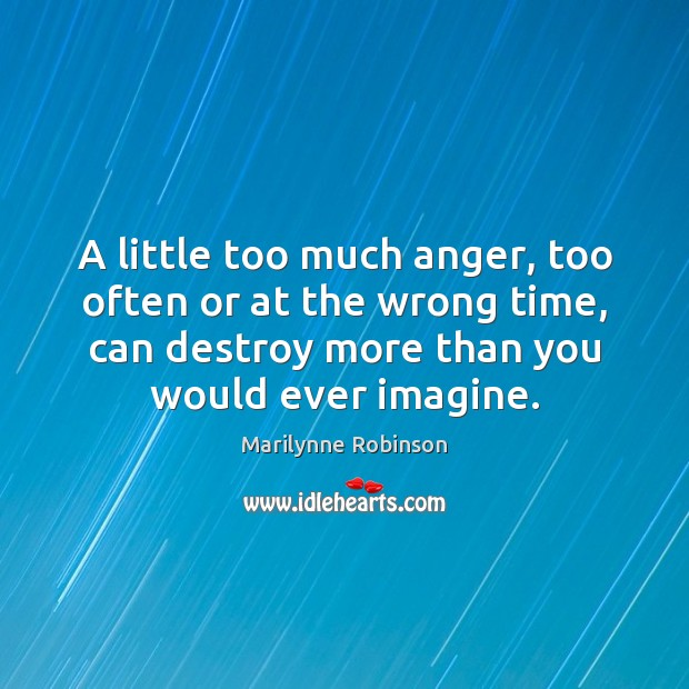 Image, A little too much anger, too often or at the wrong time,