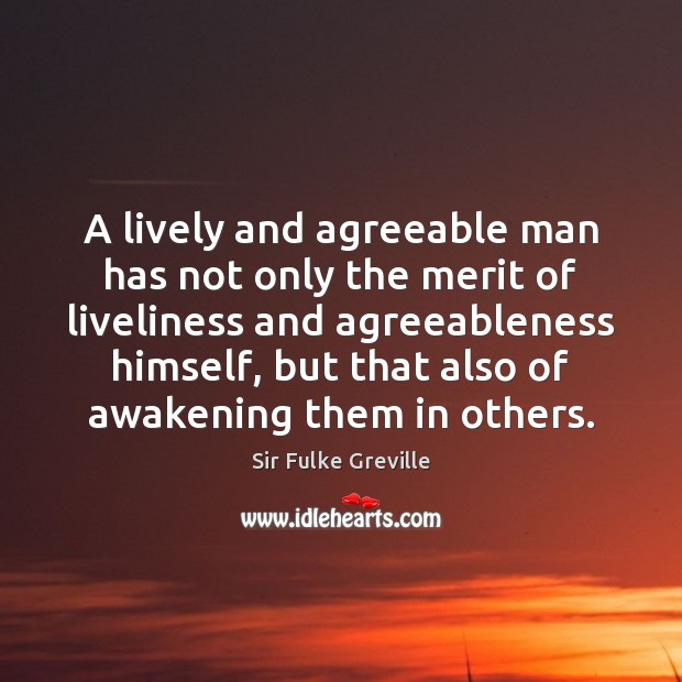 Image, A lively and agreeable man has not only the merit of liveliness