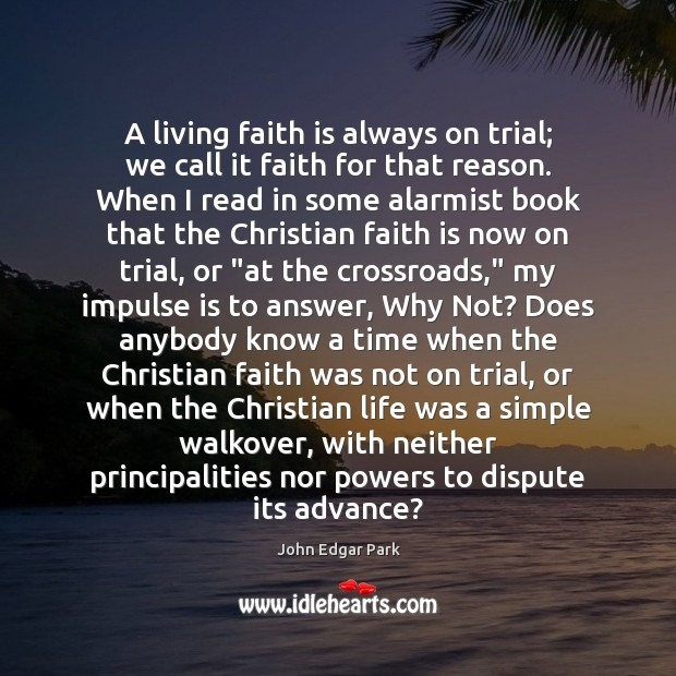Image, A living faith is always on trial; we call it faith for