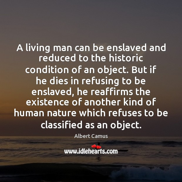 Image, A living man can be enslaved and reduced to the historic condition