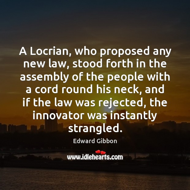 A Locrian, who proposed any new law, stood forth in the assembly Image