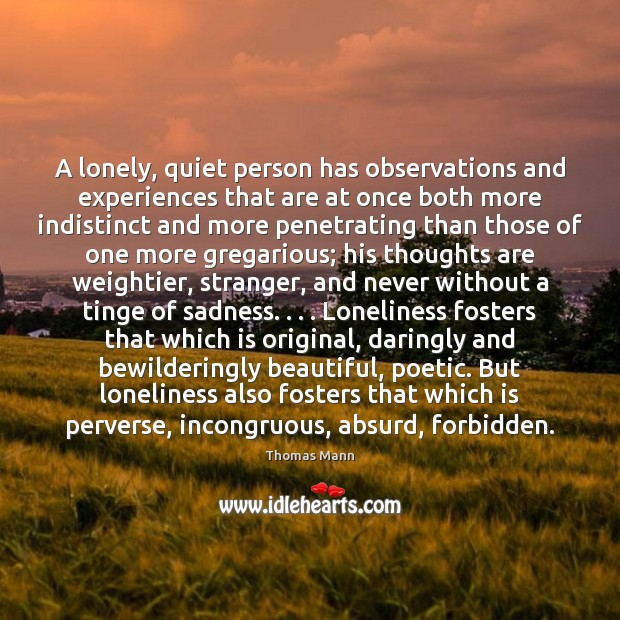 Image, A lonely, quiet person has observations and experiences that are at once