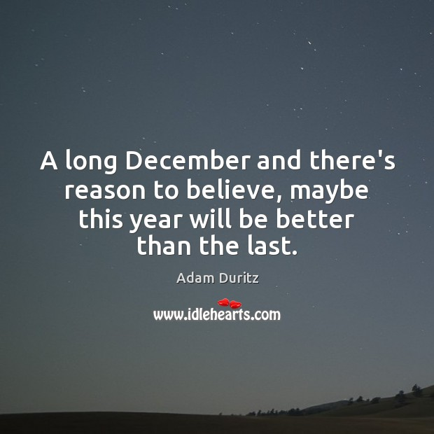 Image, A long December and there's reason to believe, maybe this year will