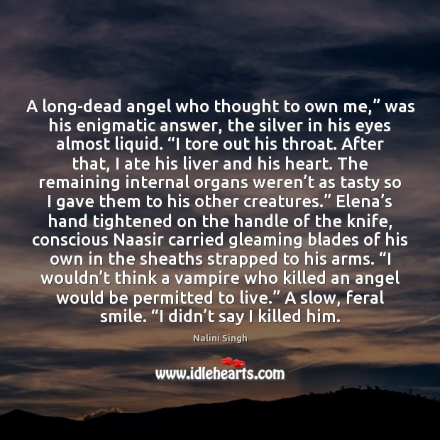 """A long-dead angel who thought to own me,"""" was his enigmatic answer, Image"""