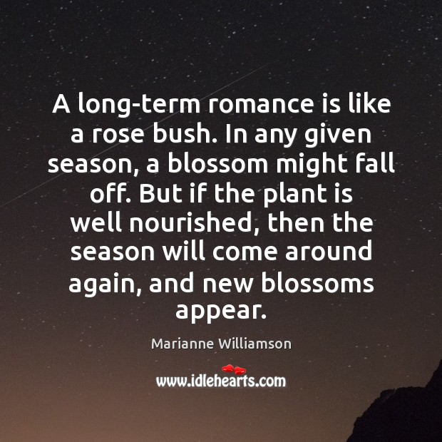 A long-term romance is like a rose bush. In any given season, Image