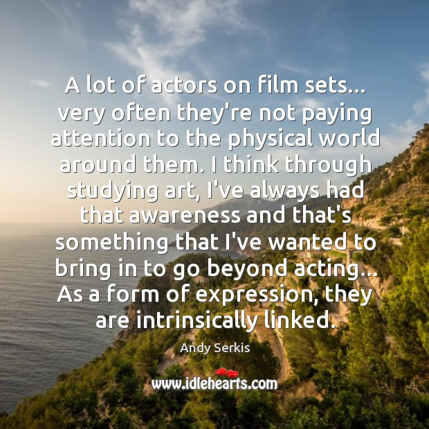 A lot of actors on film sets… very often they're not paying Image